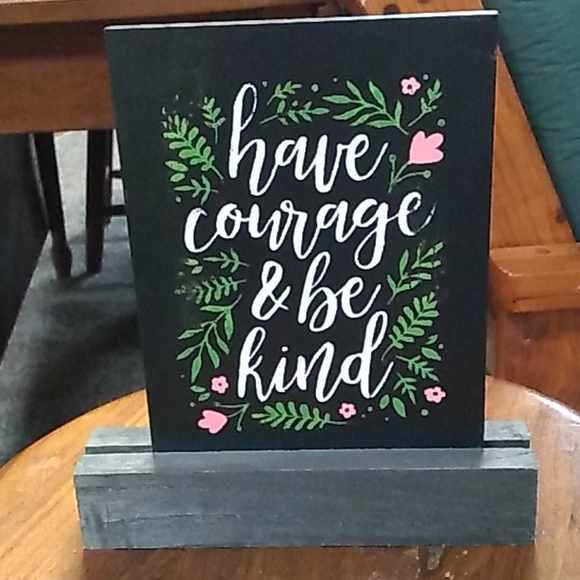 Have Courage Sign
